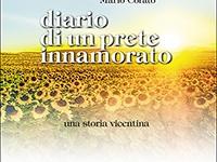 Mario Corato - Diario di un prete innamorato. Una storia vicentina